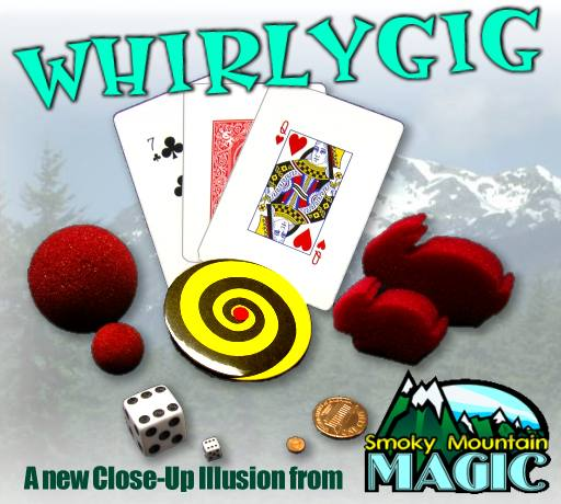 WHIRLYGIG!  A NEW Close-Up Illusion from Smoky Mountain Magic
